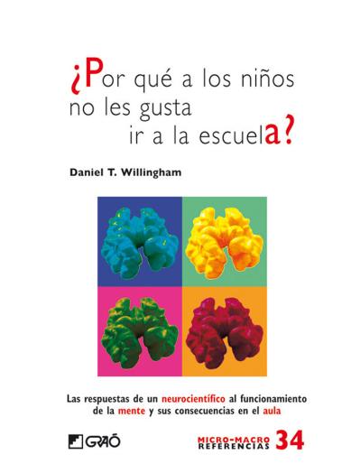Por qué a los niños no les gusta ir a la escuela Daniel T. Willingham